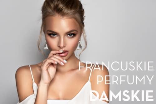 Francuskie Perfumy Damskie
